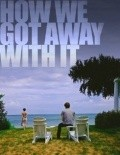 How We Got Away with It - wallpapers.