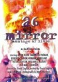 26 Mirror: Montage of Lives pictures.