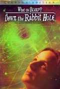 What the Bleep!?: Down the Rabbit Hole. - wallpapers.