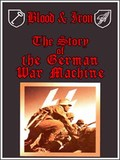 Blood & Iron: The Story of the German War Machine. Fatal Alliances - wallpapers.