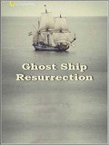 Ghost Ship. Resurrection pictures.